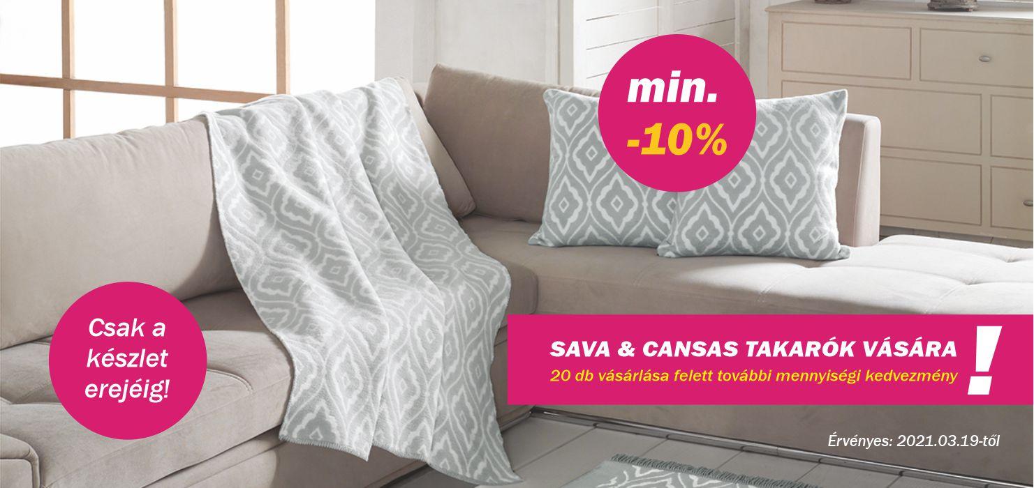 Sava & Cansas takaróvásár! min. -10%!